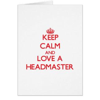 Keep Calm and Love a Headmaster Greeting Card