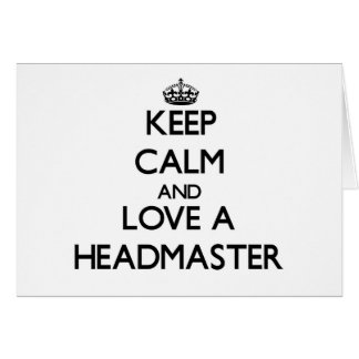 Keep Calm and Love a Headmaster Greeting Cards