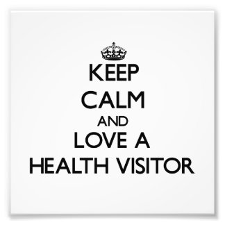 Keep Calm and Love a Health Visitor Art Photo