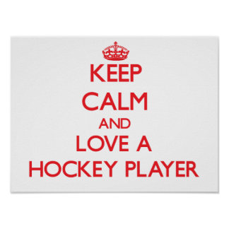 Keep Calm and Love a Hockey Player Poster