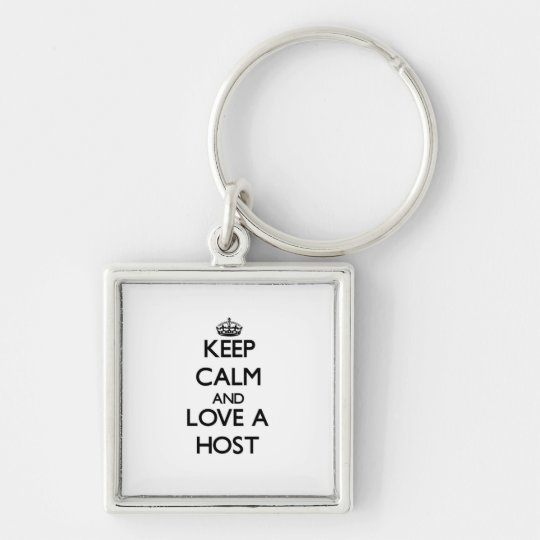 Keep Calm and Love a Host Silver-Colored Square Key Ring