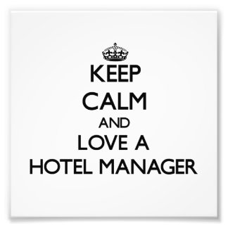 Keep Calm and Love a Hotel Manager Art Photo