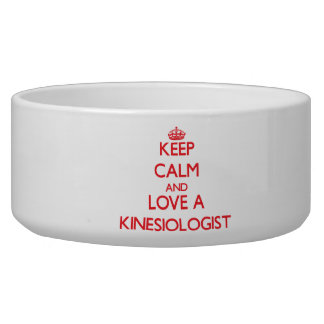 Keep Calm and Love a Kinesiologist Pet Bowls