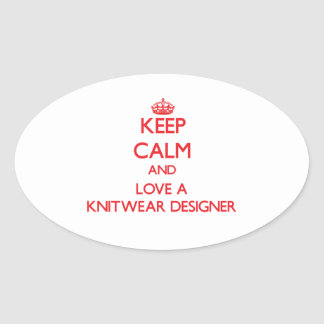 Keep Calm and Love a Knitwear Designer Oval Stickers