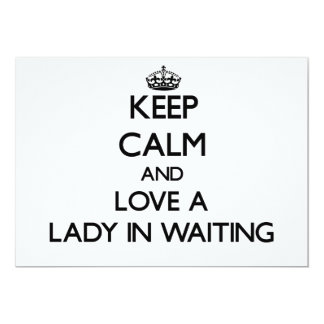 Keep Calm and Love a Lady In Waiting Personalized Announcement