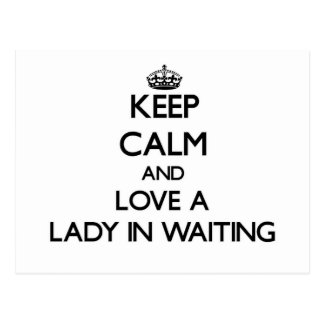 Keep Calm and Love a Lady In Waiting Post Cards