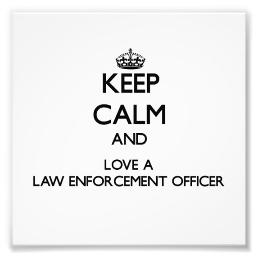 Keep Calm and Love a Law Enforcement Officer Photo Print