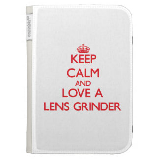 Keep Calm and Love a Lens Grinder Kindle 3G Cases