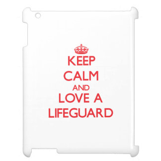 Keep Calm and Love a Lifeguard iPad Cases