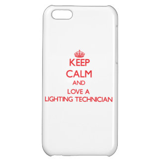 Keep Calm and Love a Lighting Technician iPhone 5C Cases