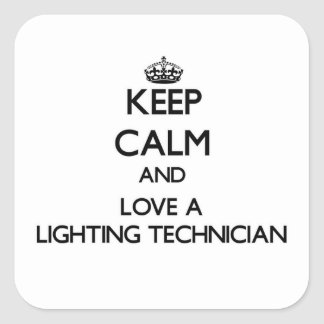 Keep Calm and Love a Lighting Technician Square Sticker