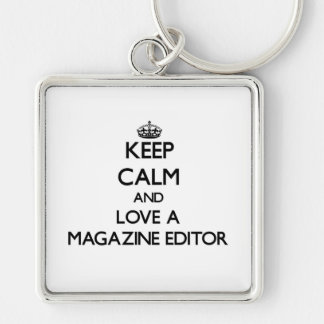 Keep Calm and Love a Magazine Editor Silver-Colored Square Key Ring