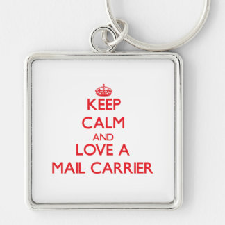 Keep Calm and Love a Mail Carrier Keychains