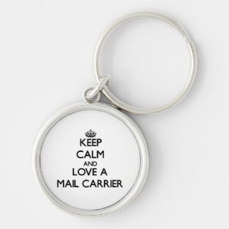 Keep Calm and Love a Mail Carrier Silver-Colored Round Key Ring
