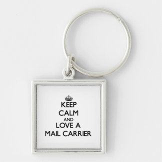 Keep Calm and Love a Mail Carrier Silver-Colored Square Key Ring