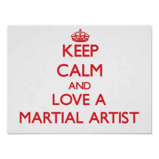 Keep Calm and Love a Martial Artist Poster