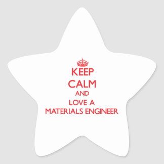 Keep Calm and Love a Materials Engineer Star Stickers