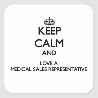Keep Calm and Love a Medical Sales Representative Square Sticker