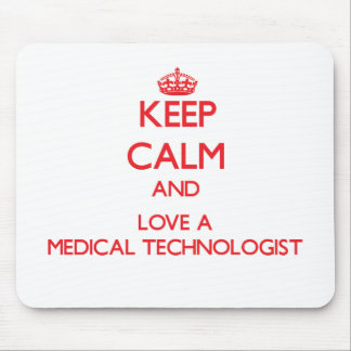 Keep Calm and Love a Medical Technologist Mouse Pad