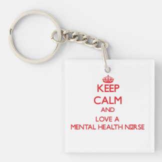 Keep Calm and Love a Mental Health Nurse Double-Sided Square Acrylic Keychain