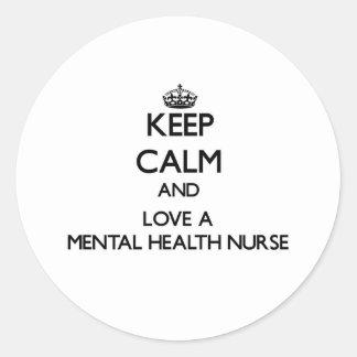 Keep Calm and Love a Mental Health Nurse Sticker