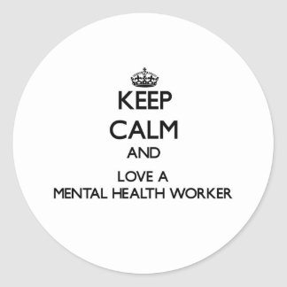 Keep Calm and Love a Mental Health Worker Sticker