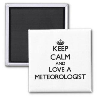 Keep Calm and Love a Meteorologist Fridge Magnet