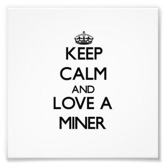 Keep Calm and Love a Miner Photo