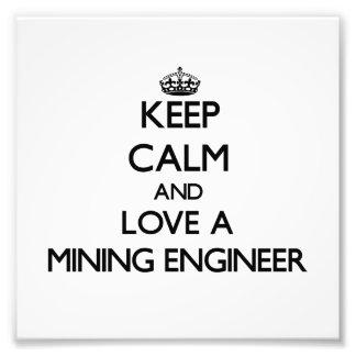 Keep Calm and Love a Mining Engineer Photo Print