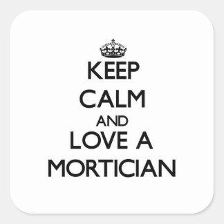 Keep Calm and Love a Mortician Square Sticker
