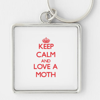 Keep calm and Love a Moth Keychains