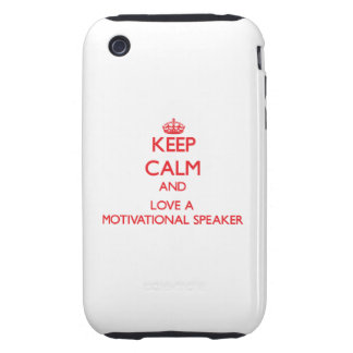 Keep Calm and Love a Motivational Speaker Tough iPhone 3 Covers