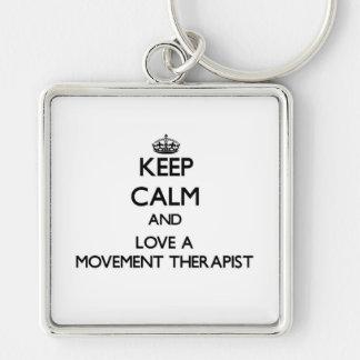 Keep Calm and Love a Movement arapist Key Chains