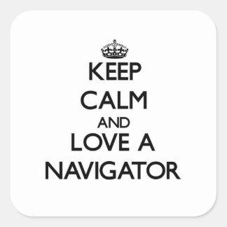 Keep Calm and Love a Navigator Square Sticker
