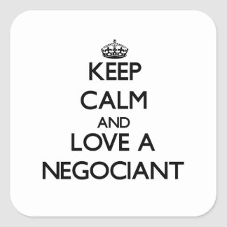Keep Calm and Love a Negociant Square Stickers
