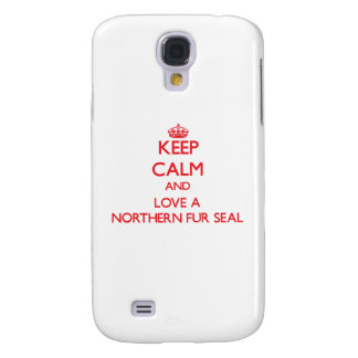 Keep calm and Love a Northern Fur Seal Galaxy S4 Case