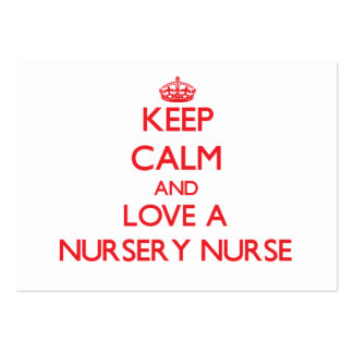 Keep Calm and Love a Nursery Nurse Large Business Cards (Pack Of 100)