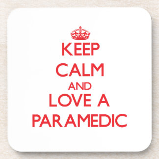 Keep Calm and Love a Paramedic Beverage Coasters