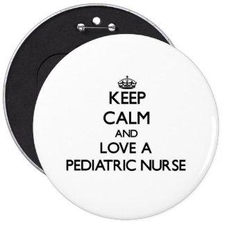 Keep Calm and Love a Pediatric Nurse 6 Cm Round Badge