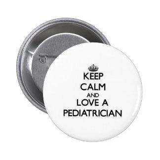 Keep Calm and Love a Pediatrician 6 Cm Round Badge