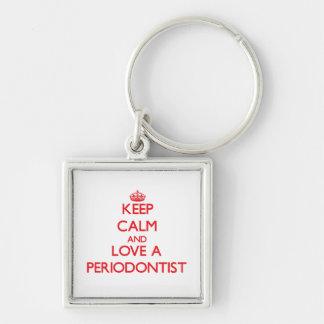Keep Calm and Love a Periodontist Key Chains