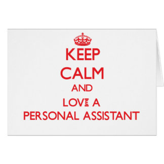 Keep Calm and Love a Personal Assistant Greeting Card