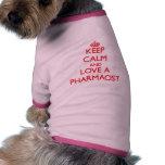 Keep Calm and Love a Pharmacist Dog Tee Shirt