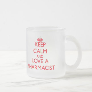 Keep Calm and Love a Pharmacist Frosted Glass Coffee Mug