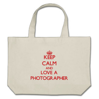 Keep Calm and Love a Photographer Tote Bag