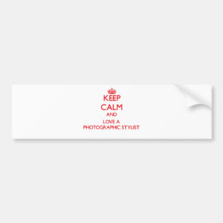 Keep Calm and Love a Photographic Stylist Bumper Stickers