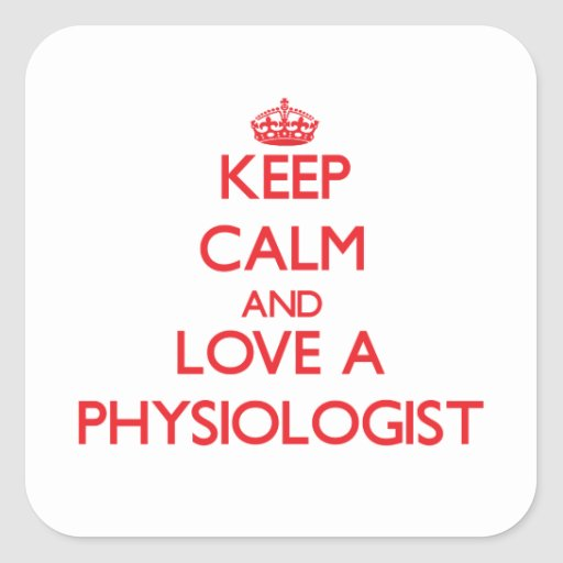 Keep Calm and Love a Physiologist Square Stickers
