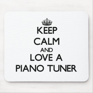 Keep Calm and Love a Piano Tuner Mouse Pads