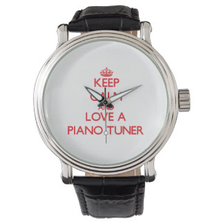Keep Calm and Love a Piano Tuner Watches
