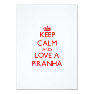 Keep calm and Love a Piranha Card